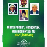 Ulama' Pendiri, Penggerak, Dan Intelektual NU Dari Jombang