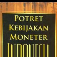POTRET KEBIJAKAN MONETER INDONESIA Penulis Aulia Pohan
