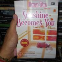 Buku Novel Sunshine Becomes You by Ilana Tan