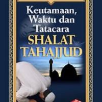 Buku Saku Keutamaan, Waktu & Tata Cara Shalat Tahajjud