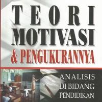 Buku Teori Motivasi dan Pengukurannya: Analisis di Bidang Pendidikan
