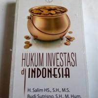 Hukum Investasi di Indonesia, H. Salim HS.