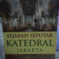 sejarah seputar Katedral Jakarta