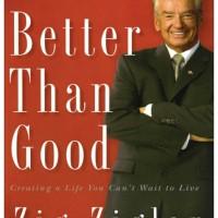 Better Than Good: Creating a Life You... (by Zig Ziglar) [eBook]