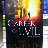 Career Of Evil - Titian Kejahatan  (ORI)  -Robert Galbraith-