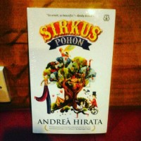 [NOVEL] SIRKUS POHON by Andrea Hirata
