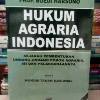 Hukum Agraria Indonesia Boedi Harsono Sejarah Pembentukan Undang pokok