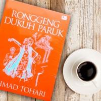 Ronggeng Dukuh Paruk -Ahmad Tohari-