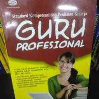 Buku Standar Kompetensi & Penilaian Kinerja Guru Profesional Daryanto