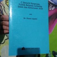 C. Snouck Hurgronje, Politik Belanda Terhadap Islam Dan Keturunan Arab