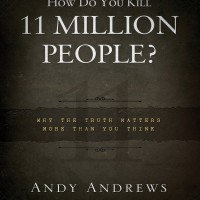 How Do You Kill 11 Million People?... (by Andy Andrews) [eBook/e-book]