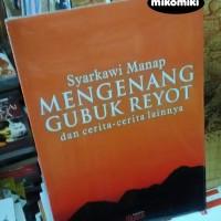 Mengenang Gubuk Reyot dan Cerita-Cerita Lainnya - Syarkawi Manap