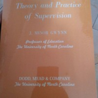 Theory and Practice of Supervision - J Minor Gwynn