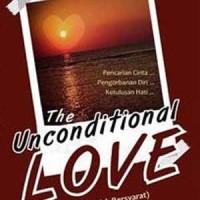 Buku The Unconditional Love (Cinta Tak Bersyarat)