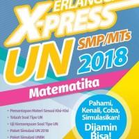 ERLANGGA X-PRESS UN SMP 2018 MATEMATIKA