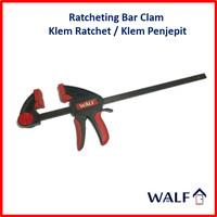 "WALF 24"" Ratcheting Bar Clamp / Klem Penjepit / Klem Ratchet"