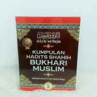 Al Lulu wal Marjan : Kumpulan Hadis Shahih Bukhari dan Muslim