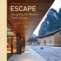 Escape - Designing The Modern Guest House