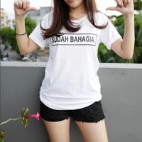 Atasan wanita / Kaos murah / Fashion wanita SUDAH BAHAGIA W
