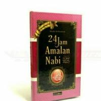 24 Jam Amalan Nabi Plus Doa Dzikir Pagi dan Sore