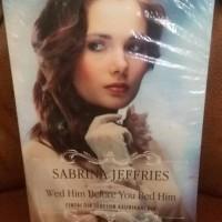 Jual Wed Him Before You Bed Him - Sabrina Jeffries Murah