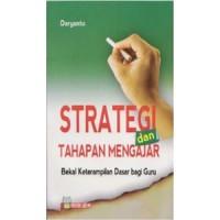 Strategi & Tahapan Mengajar: Bekal Keterampilan Dasar Guru