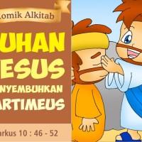 Jual Komik Alkitab TUHAN YESUS MENYEMBUHKAN BARTIMEUS Murah
