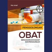 Penggolongan Obat Berdasarkan Khasiat dan Penggunaan - Moh. Anief