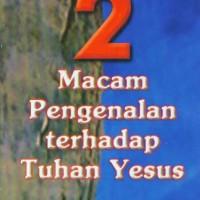 Jual Dua Macam Pengenalan Terhadap Tuhan Yesus Murah