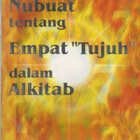 """NUBUAT TENTANG EMPAT """"TUJUH"""" DALAM ALKITAB"""