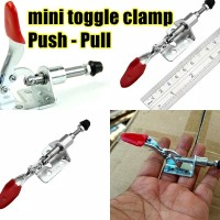 mini toggle clamp tipe Push Pull toggle DIY clamp