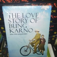 The Love Story of Bung Karno : Ipnu Rinto :AR