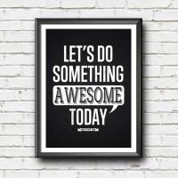 Inspirasional Poster - Do Something Awesome Today - Hiasan Dinding