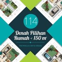 Buku 114 Denah Pilihan Rumah 150 m2 - Griya Kreasi