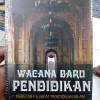 harga Wacana Baru Pendidikan Meretas Filsafat Pendidikan Islam-drs Ismail Tokopedia.com