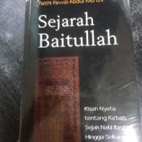 Buku sejarah baitullah kisah nyata tentang kabah sejak nabi Ibrahim