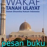 Buku Wakaf Tanah Ulayat Dalam Dinamika Hukum Indonesia