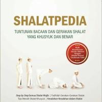 Shalatpedia-Tuntunan Bacaan dan Gerakan Shalat Yang Khusuk dan Benar