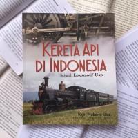 KERETA API DI INDONESIA - Sejarah Lokomotif Uap FREE EXCLUSIVE STICKER
