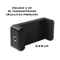 Holder U Hp smartphone untuk tongsis tripod monopod