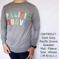Sweater Cowok Fashion Distro Keren Model Dark Grey Pacific Grove - 517