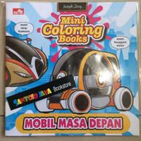 Seri Mini Coloring Books : Mobil Masa Depan