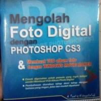 mengolah foto digital dengan Photoshop CS3 & membuat VCD album foto