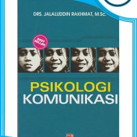 Psikologi Komunikasi - Drs. Jalaluddin Rakhmat, M.Sc.