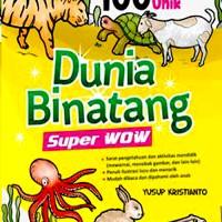 100 FAKTA UNIK DUNIA BINATANG SUPER WOW (SC)