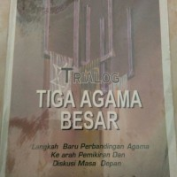 Trialog Tiga Agama Besar - Ismail Raji Al Faruqi