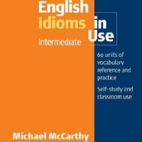 Cambridge English Idioms in Use - Intermediate