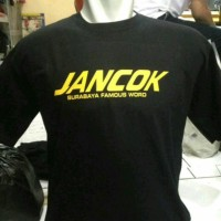 kaos/tshirt/oblong JANCOK SURABAYA