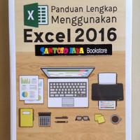 Panduan Lengkap Menggunakan Excel 2016 oleh Yudhy Wicaksono