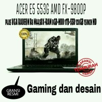 MURAH LAPTOP GAMING ACER E5 553G AMD FX-9800P QUAD CORE plus VGA RADEO